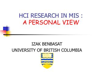 HCI RESEARCH IN MIS :  A PERSONAL VIEW