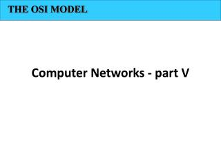 Computer Networks - part V