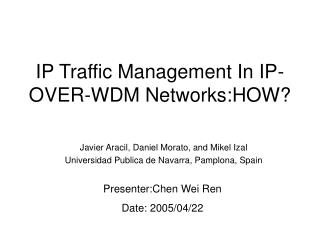 IP Traffic Management In IP-OVER-WDM Networks:HOW?