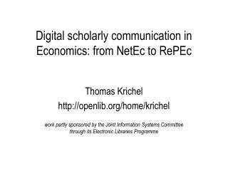 Digital scholarly communication in Economics: from NetEc to RePEc