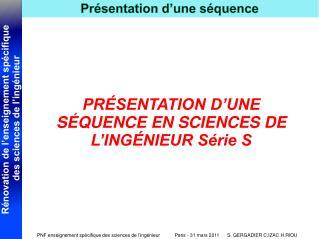 PRÉSENTATION D'UNE SÉQUENCE EN SCIENCES DE L'INGÉNIEUR Série S