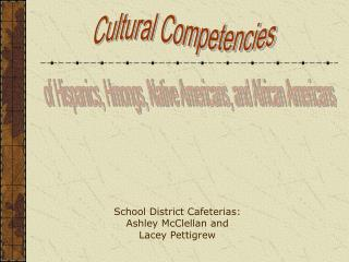 School District Cafeterias: Ashley McClellan and  Lacey Pettigrew