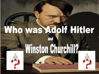 Who was Adolf Hitler