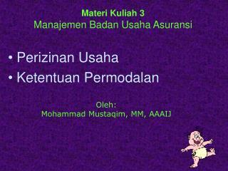 Materi Kuliah 3 Manajemen Badan Usaha Asuransi