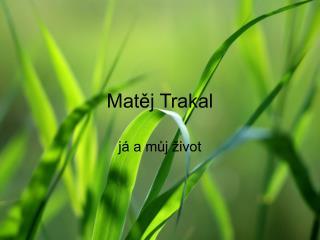 Matěj Trakal