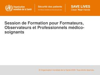 Session de Formation pour Formateurs, Observateurs et Professionnels médico-soignants