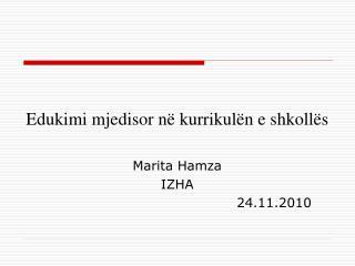 Edukimi mjedisor në kurrikulën e shkollës Marita Hamza IZHA