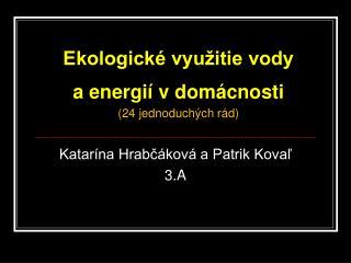 Ekologické využitie vody  a energií v domácnosti (24 jednoduchých rád)
