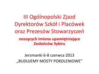 III Ogólnopolski Zjazd Dyrektorów Szkół i Placówek  oraz Prezesów Stowarzyszeń