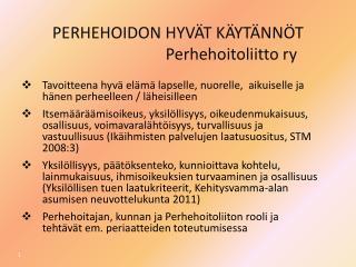 PERHEHOIDON HYVÄT KÄYTÄNNÖT Perhehoitoliitto ry