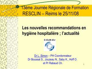13ème Journée Régionale de Formation RESCLIN – Reims le 25/11/08