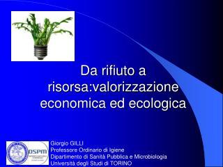 Giorgio GILLI Professore Ordinario di Igiene Dipartimento di Sanità Pubblica e Microbiologia
