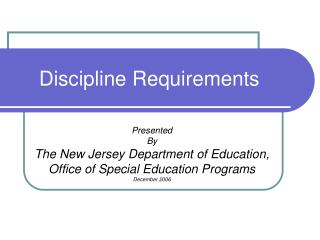 Discipline Requirements