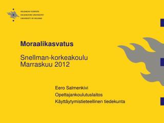 Moraalikasvatus Snellman-korkeakoulu Marraskuu 2012