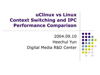 UClinux vs Linux  Context Switching and IPC Performance Comparison