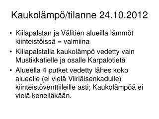 Kaukolämpö/tilanne 24.10.2012