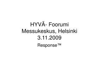 HYVÄ- Foorumi Messukeskus, Helsinki  3.11.2009