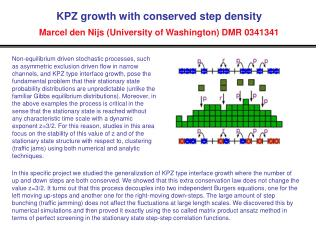 KPZ growth with conserved step density  Marcel den Nijs (University of Washington) DMR 0341341