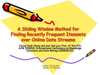 A Sliding Window Method for Finding Recently Frequent Itemsets over Online Data Streams