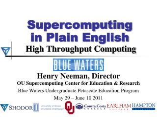 Supercomputing in Plain English  High Throughput Computing