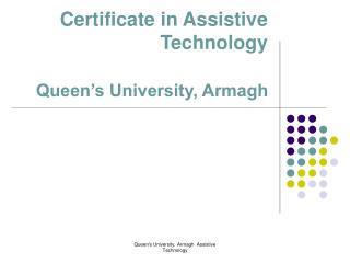 Certificate in Assistive Technology  Queen s University, Armagh
