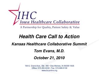 Health Care Call to Action Kansas Healthcare Collaborative Summit Tom Evans, M.D. October 21, 2010