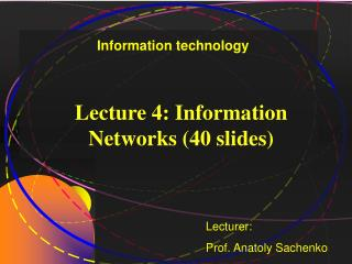 Lecture 4: Information Networks (40 slides)