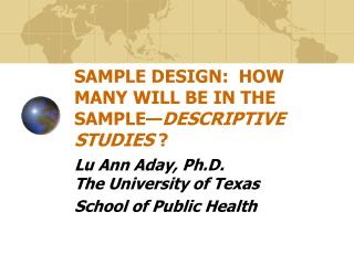 SAMPLE DESIGN:  HOW MANY WILL BE IN THE SAMPLE DESCRIPTIVE STUDIES