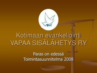 Kotimaan evankeliointi VAPAA SISÄLÄHETYS RY