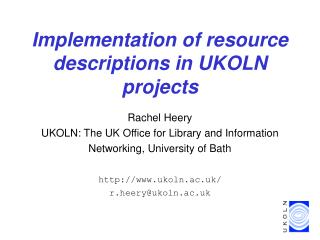 Implementation of resource descriptions in UKOLN projects
