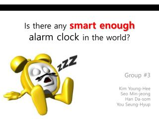 Is there any  smart enough  alarm clock  in the world?