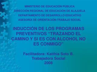 MINISTERIO DE EDUCACIÓN PÚBLICA DIRECCIÓN REGIONAL DE EDUCACIÓN DE ALAJUELA
