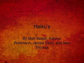 Haiku's