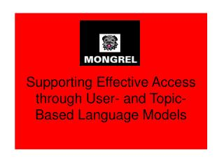 Supporting Effective Access through User- and Topic-Based Language Models