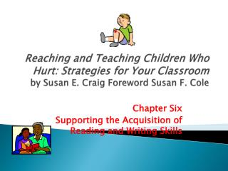 Chapter Six Supporting the Acquisition of Reading and Writing Skills