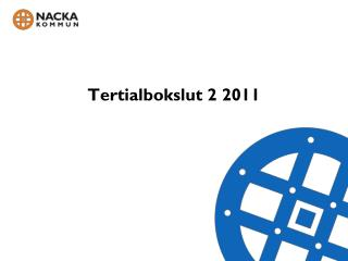 Tertialbokslut 2 2011