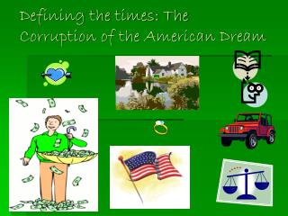 Defining the times: The Corruption of the American Dream