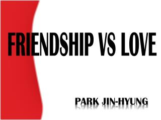 Friendship  vs  Love