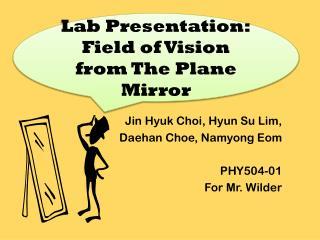 Jin Hyuk Choi, Hyun Su Lim, Daehan Choe, Namyong Eom PHY504-01 For Mr. Wilder