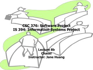 CSC 376: Software Project IS 394: Information Systems Project