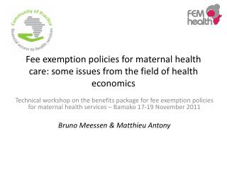 Fee exemption policies for maternal health care: some issues from the field of health economics