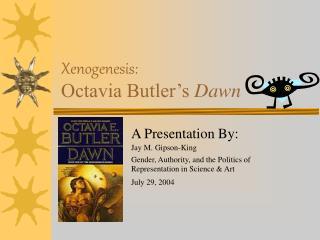 Xenogenesis: Octavia Butler's  Dawn