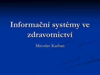 Informační systémy ve zdravotnictví
