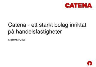 Catena - ett starkt bolag inriktat på handelsfastigheter