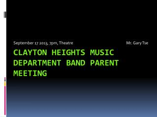 CLAYTON HEIGHTS MUSIC DEPARTMENT BAND PARENT MEETING
