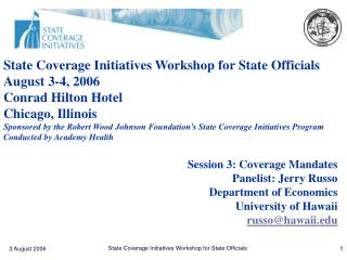 State Coverage Initiatives Workshop for State Officials August 3-4, 2006 Conrad Hilton Hotel