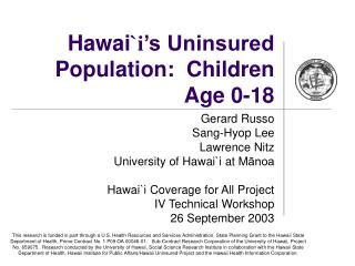 Hawai `i 's Uninsured Population:  Children Age 0-18