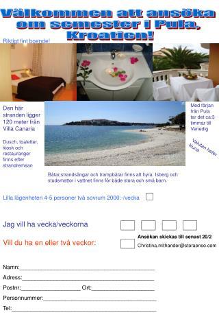 Välkommen att ansöka  om semester i Pula,  Kroatien!