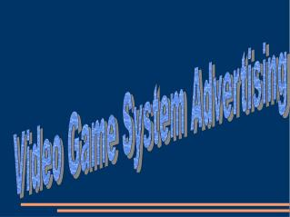 Video Game System Advertising