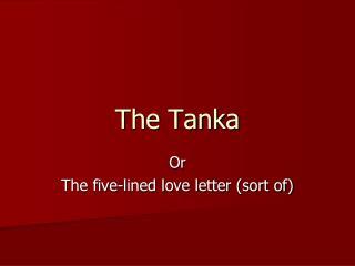 The Tanka